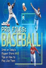 Sports Illustrated Kids. Pro Files: Baseball: Intel on Today?s Biggest Stars And Tips on How to Play Like Them (Sports Illustrated Kids)