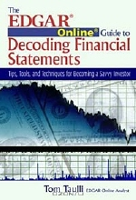 Tom Taulli. The Edgar Online Guide to Decoding Financial Statements: Tips, Tools, and Techniques for Becoming a Savvy Investor