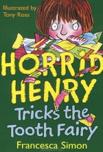 Francesca Simon. Horrid Henry Tricks the Tooth Fairy