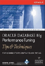 Richard Niemiec. Oracle Database 10g Performance Tuning Tips & Techniques