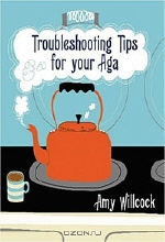 Amy Willcock. Troubleshooting Tips for Your Aga