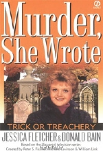 Jessica Fletcher, Donald Bain. Murder, She Wrote: Trick or Treachery
