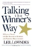 Leil Lowndes. Talking the Winner's Way: 92 Little Tricks for Big Success in Business and Personal Relationships