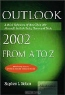Stephen L. Nelson. Outlook 2002 from A to Z: A Quick Reference of More Than 200 Microsoft Outlook Tasks, Terms and Tricks