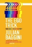 Julian Baggini. The Ego Trick