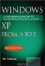 Pat Coleman. Windows XP from A to Z: A Quick Reference of More than 300 Microsoft Windows XP Tasks, Terms and Tricks