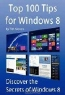 Tim Sievers. Top 100 Tips for Windows 8: Discover the Secrets of Windows 8