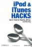 Hadley Stern. iPod and iTunes Hacks : Tips and Tools for Ripping, Mixing and Burning (Hacks)