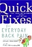 Joan Suaers. Quick Fixes for Everyday Back Pain : Tips, Tricks and Treatments to Help Stop the Pain
