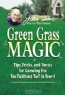 Jerry Baker. Jerry Baker's Green Grass Magic : Tips, Tricks, and Tonics for Growing the Toe-Ticklinest Turf in Town! (Jerry Baker's Good Gardening series)