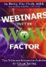 Becky Pluth. Webinars with WOW Factor: Tips, Tricks and Interactivities for Virtual Training